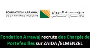Fondation Arrawaj recrute des Chargés de Portefeuilles sur ZAIDA /ELMENZEL